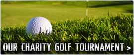 Click here to get more information on our charity golf tournament